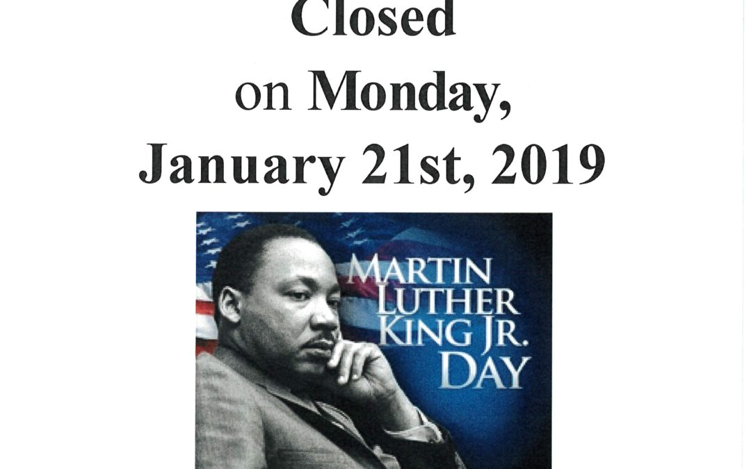 Closed for Martin Luther King, Jr Day